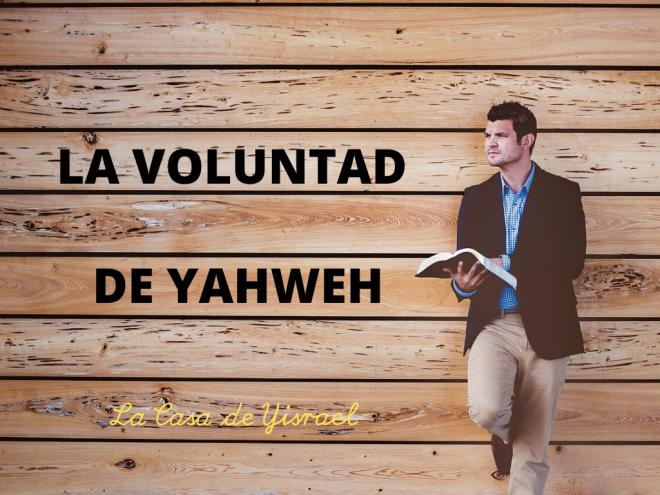 La Voluntad de Yahwéh