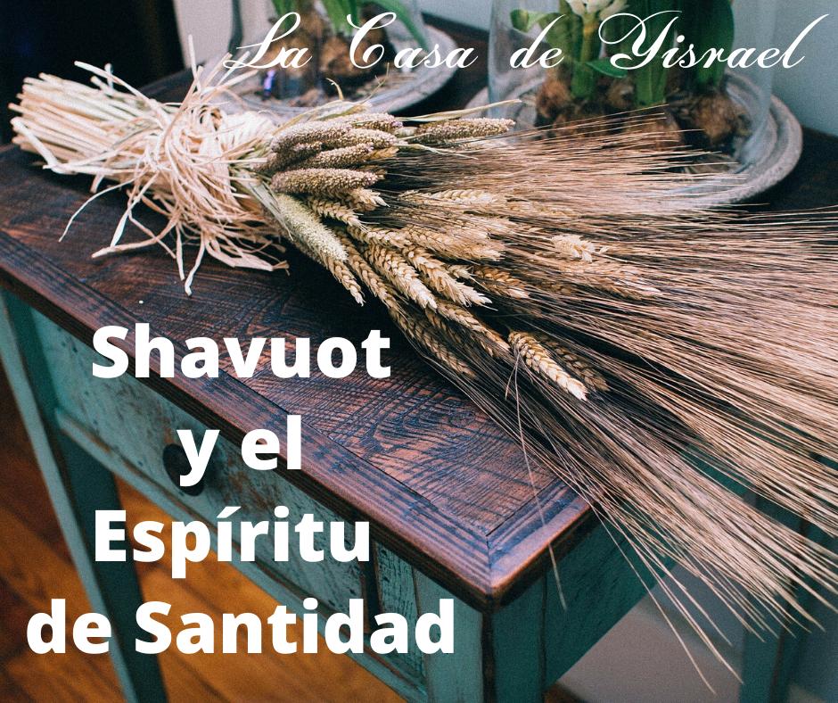 Shavuot y el Espíritu de Santidad